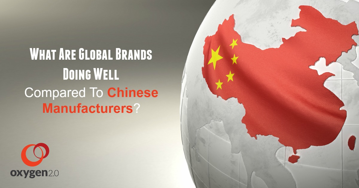 What Are Global Brands Doing Well Compared To Chinese Manufacturers
