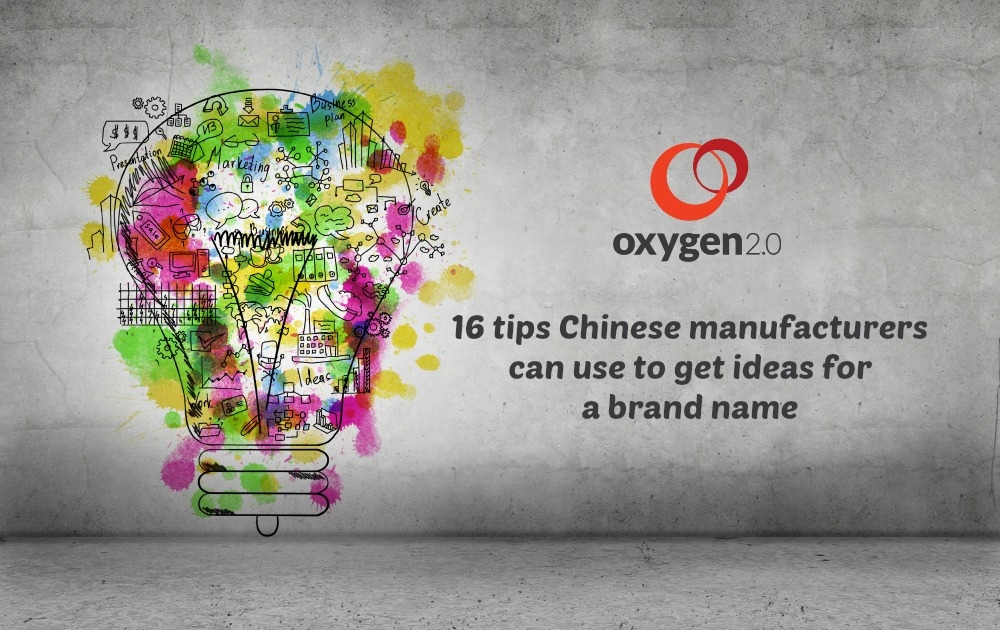 16 tips Chinese manufacturers can use to get ideas for a brand name
